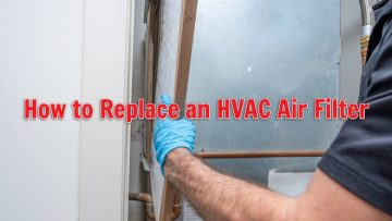 How to Replace an HVAC Air Filter